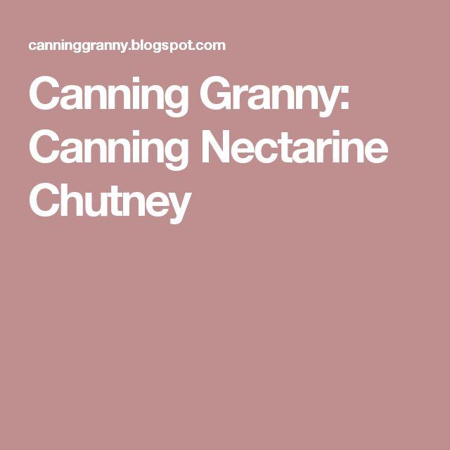Canning Granny: Canning Nectarine Chutney