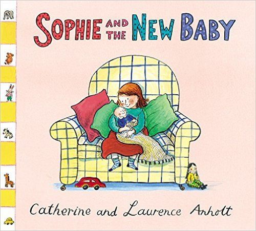 Sophie and the New Baby (Anholt Family Favourites): Amazon.co.uk: Laurence…
