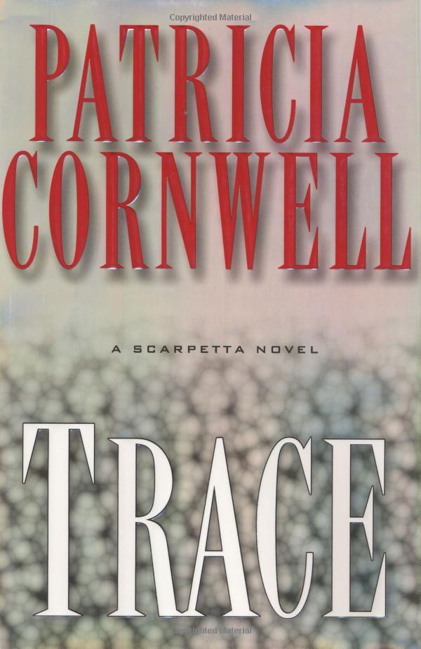 Amazon.com: Trace (Kay Scarpetta Mysteries): Patricia Cornwell: Books