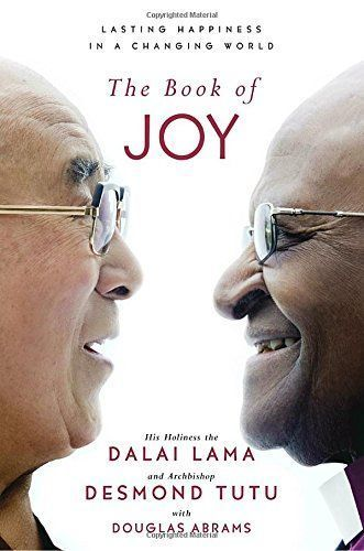 The Book of Joy Lasting Happiness in a Changing World by Dalai Lama, Desmond Tutu--- This book recounts Archbishop Tutu's visit to the Dalai Lama's home in India to create what they believed would be an offering to other people. The two reflected on their lives to try to determine how they found joy in their lives, despite life's moments of inevitable suffering. | One of the best books on happiness