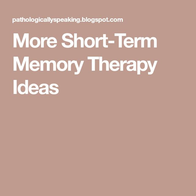 More Short-Term Memory Therapy Ideas