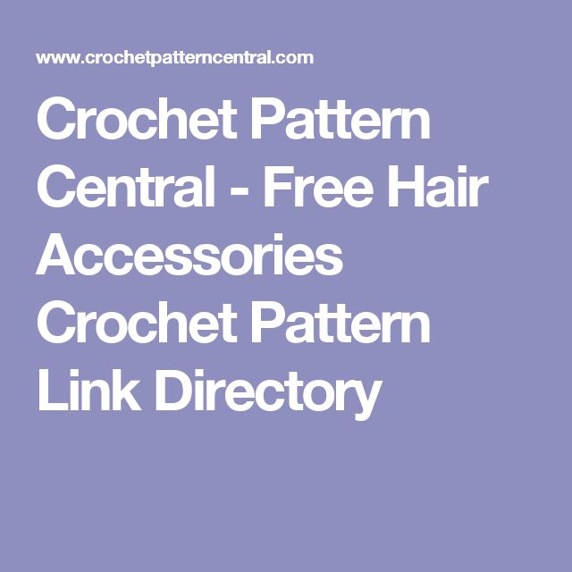 Crochet Pattern Central - Free Hair Accessories Crochet Pattern Link Directory