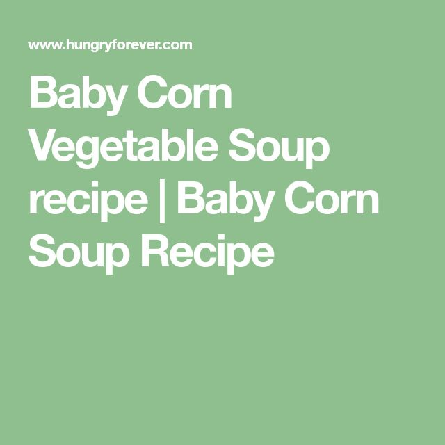Baby Corn Vegetable Soup recipe | Baby Corn Soup Recipe
