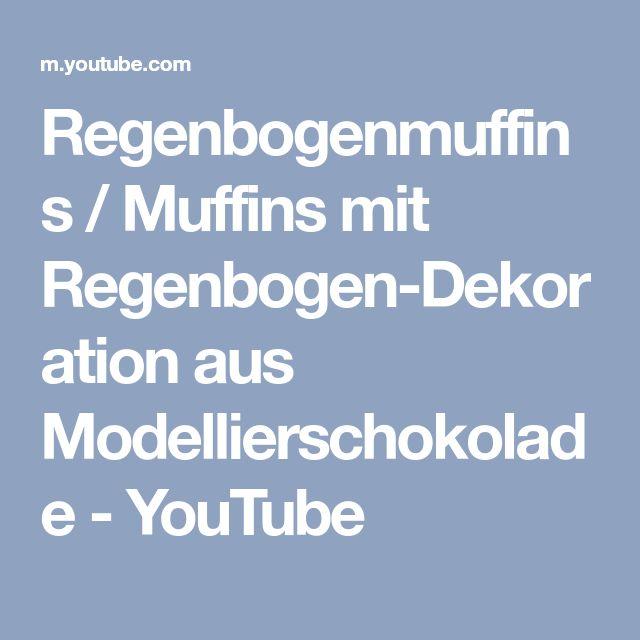 Regenbogenmuffins / Muffins mit Regenbogen-Dekoration aus Modellierschokolade - YouTube