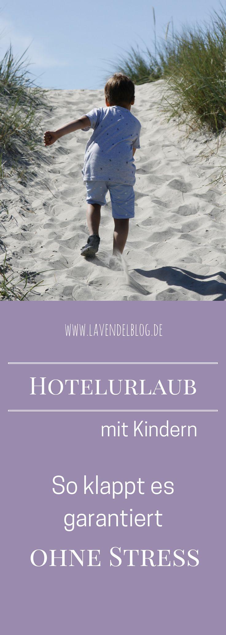 Hotelurlaub mit Kindern ist selten erholsam. Im Blog lest ihr wie Hotel-Urlaub mit Kindern gelingen kann. Ganz ohne Stress und Meckern.
