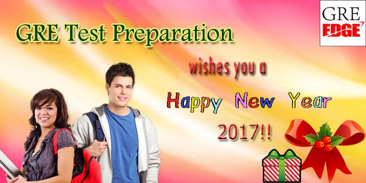Hi buddies, Welcome the New year 2017 with loads of Smile and Good deeds!!  Take GRE Online Preparation with us and get benefited with 100% score boost.  To know more about GRE Prep Courses Online, visit: https://www.greedge.com