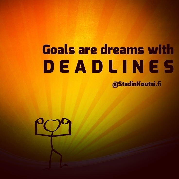 Goals are dreams with deadlines. #WeAreTheDoer$