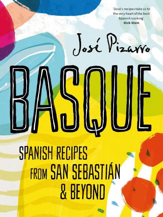 Jose Pizarro's, Basque: Recipes from the Basque country | Food and Drink | Lifestyle | The Independent