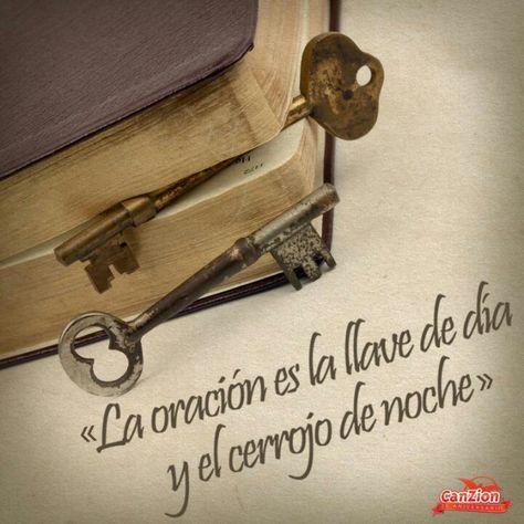 """""""La #Oración es la llave del día y el cerrojo de noche."""" #Dios #Amor #Protección"""