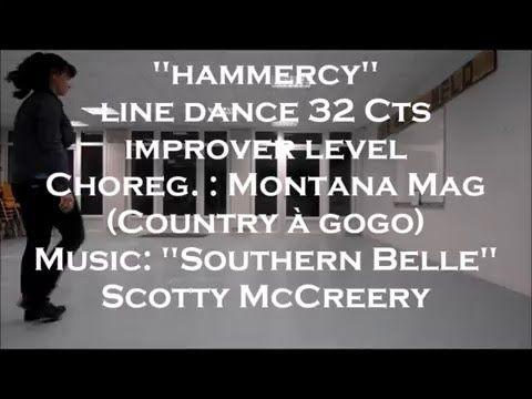 """Hammercy"" Chore :Montana Mag Stepsheet : http://countryagogo.free.fr/ Music : Scotty Mc Creery ""Southern Belle"". #LineDance"