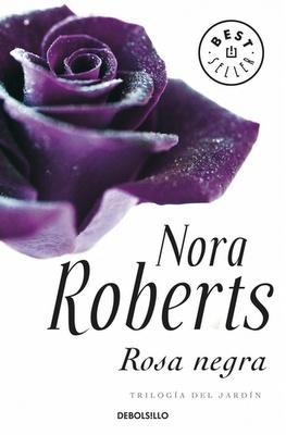 Trilogía del jardín (Rosa negra) - Nora Roberts