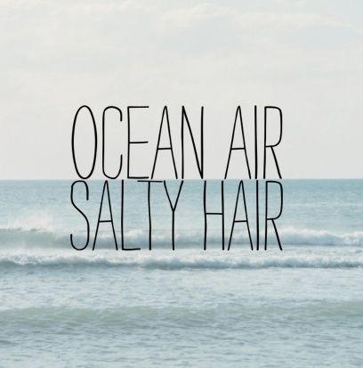 Ocean Air, Salty Hair