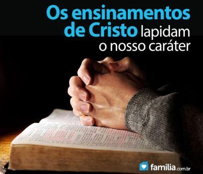 Familia.com.br | Como os ensinamentos de Cristo influenciam na formação do caráter