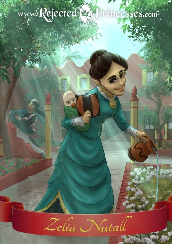 """Zelia Nuttall, Mexican archaeologist extraordinaire and """"alpha as f*ck"""" as profiled by Rejected Princesses. #history #herstory"""