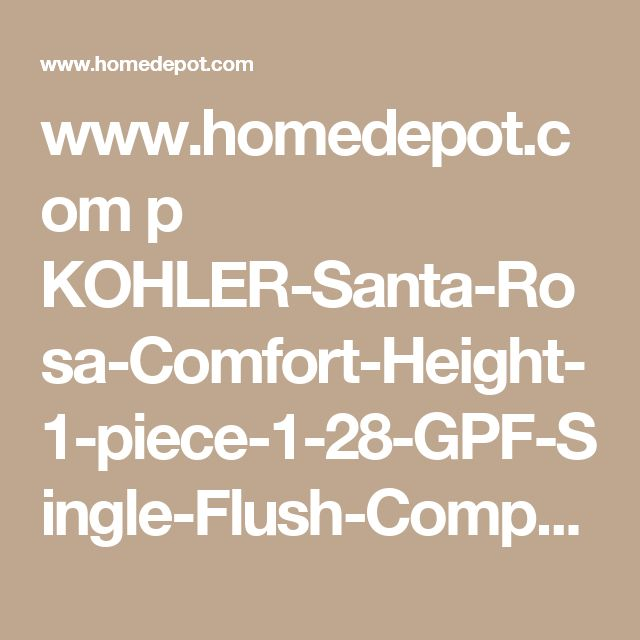 Kohler Santa Rosa Comfort Height 1 Piece 1 28 Gpf Single Flush