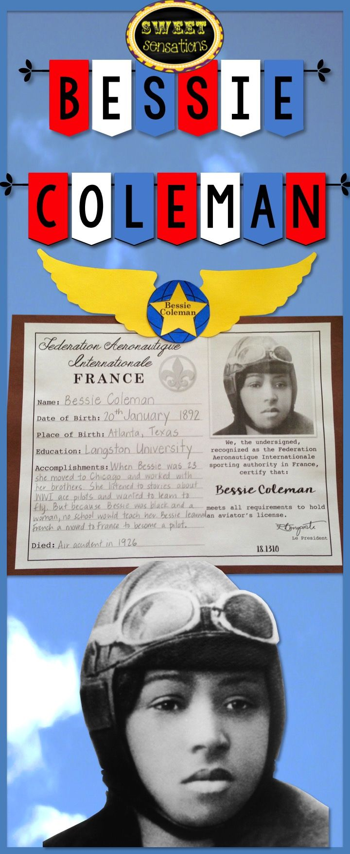 Make this aviator license for Bessie Coleman and have students recount facts they have learned.  Aviation schools in the USA would not teach Bessie because she was black and female, so she taught herself French and gained her license from the Federation Aeronautique Internationale in France!  I didn't know that Bessie gained her pilot's license two years before Amelia Earhart!  $4.00