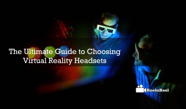 The Ultimate Guide to Choosing Virtual Reality Headsets. We are in the world of virtual reality and VR headsets are buzzing across the web.