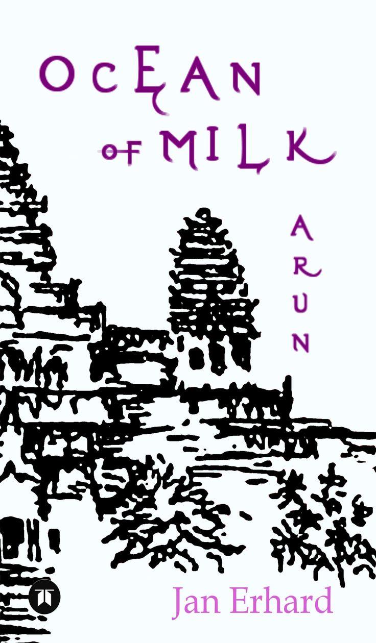 Ocean of Milk – Historical adventure novel about the legendary miracle angkor war