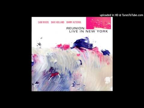Sam Rivers, Dave Holland, Barry Altschul - Reunion: Live in New York (2007) {Pi Recordings) | Sam Rivers (tenor and soprano saxophones, flute, piano); Dave Holland (bass); Barry Altschul (drums) | #jazz #flute #contrabass #bass