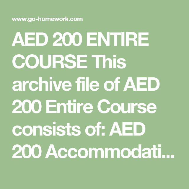 AED 200 ENTIRE COURSE This archive file of AED 200 Entire Course consists of:  AED 200 Accommodating English Language Learners Checkpoint.doc AED 200 Capstone Discussion Question.doc AED 200 Final Debate on School Uniforms B.doc AED 200 Final Project Educational Debate VERSION A.doc AED 200 Final Project Educational Debate VERSION B.doc AED 200 Personal Philosophy of Education Checkpoint.doc AED 200 Religion in Schools Checkpoint.doc AED 200 Social Challenges Checkpoint.doc AED 200 Social…