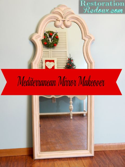 Mediterranean Mirror Makeover - Restoration Redouxhttp://www.restorationredoux.com/?p=7674