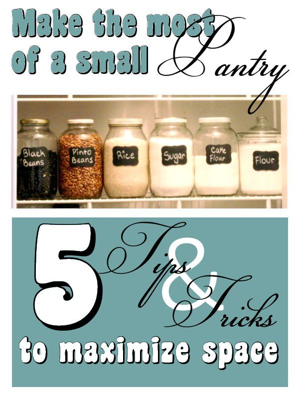 Tips to organizing a small pantry to maximize space jars for How to maximize small spaces