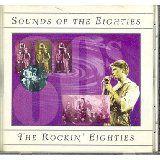 Sounds of the Eighties 80's : The Rockin' Eighties 80's