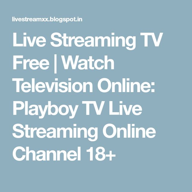 Live Streaming TV Free | Watch Television Online: Playboy TV Live Streaming Online Channel 18+
