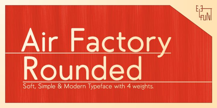 Air Factory Rounded was made for soft looking version of the original font Air Factory. Air Factory Rounded is a very simple and modern sans-serif