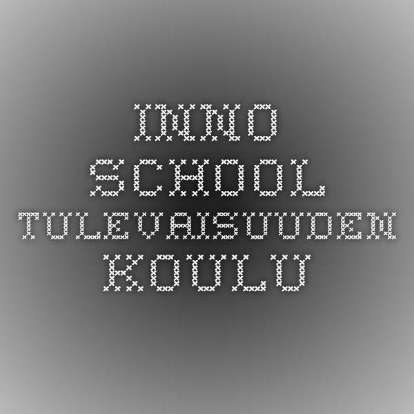 Inno school- tulevaisuuden koulu