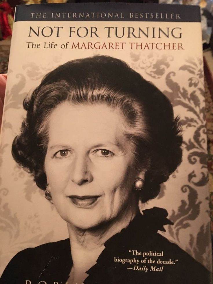 Not for Turning : The Life of Margaret Thatcher  prime minister Great Britain UK 1466847514 | eBay