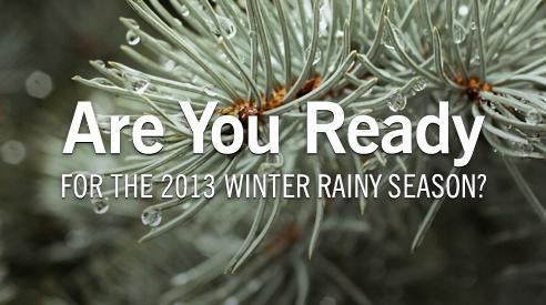 Are You Ready for the 2013 winter rainy season?