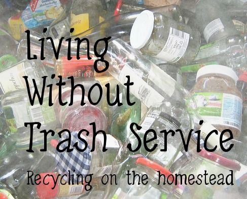 How we manage without trash service on the homestead