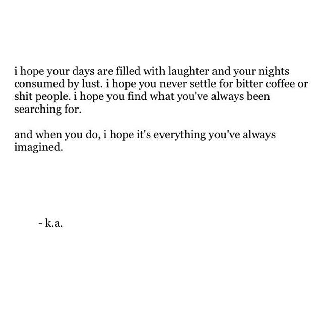 i hope...i hope he hasn't become like me...hope he laughs..dsnt touch anything bitter..hope he finds happiness..that he couldn't find with me..