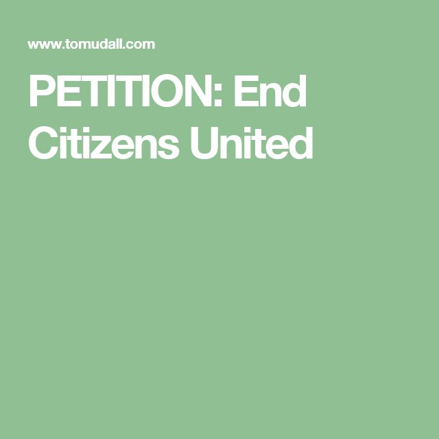 PETITION: End Citizens United