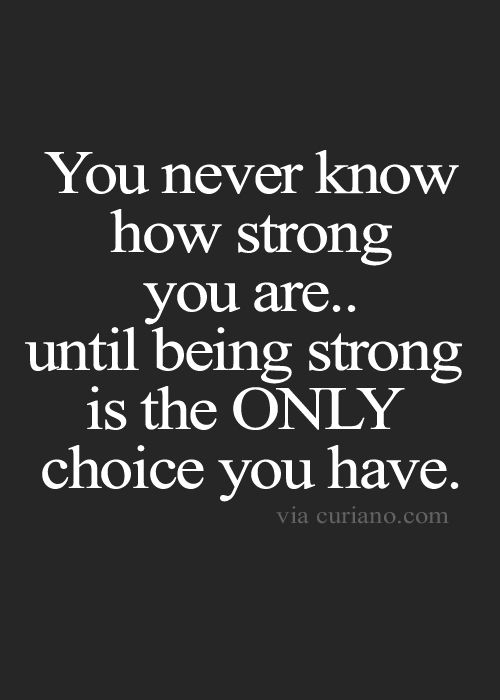 Strong Quotes About Life Best 25 Quotes On Being Strong Ideas On Pinterest  Hope Quotes