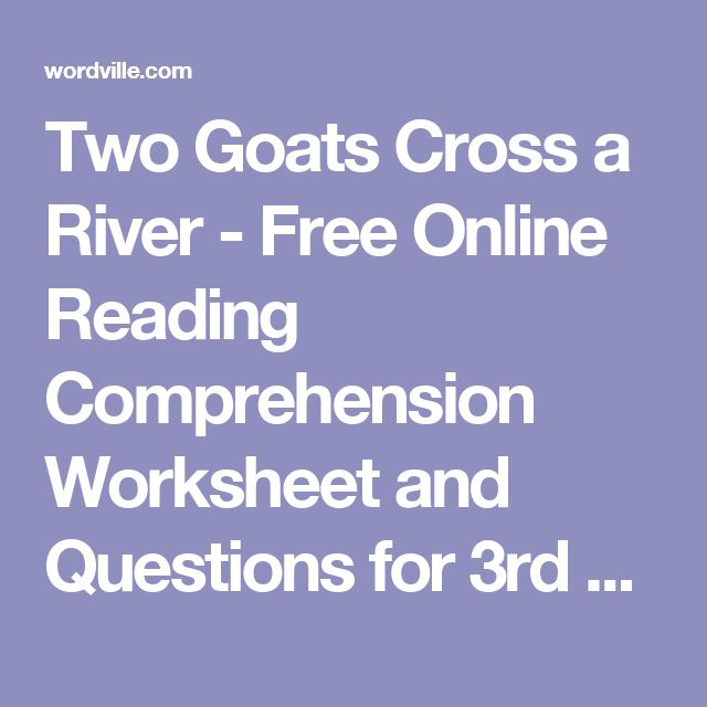 Two Goats Cross a River - Free Online Reading Comprehension Worksheet and Questions for 3rd Grade - on desktop, tablet and mobile phone browsers