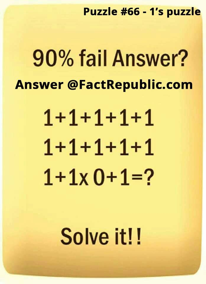 Interesting brain teasers, logical puzzles, mental riddles, whatsapp puzzles, facebook viral puzzles all in one place with answers. Puzzle #68 – 2's Puzzle Answer Answer is 6. 2+2(2+2*0)+2*0 = 2+2(2+0)+2*0 = 2+2*2+2*0 = 2+4+0 = 6. Puzzle #67 – Owl-Cow-Elephant Puzzle Answer Answer is 46. Single Elephant values 6. Single owl values 4. Two owls …