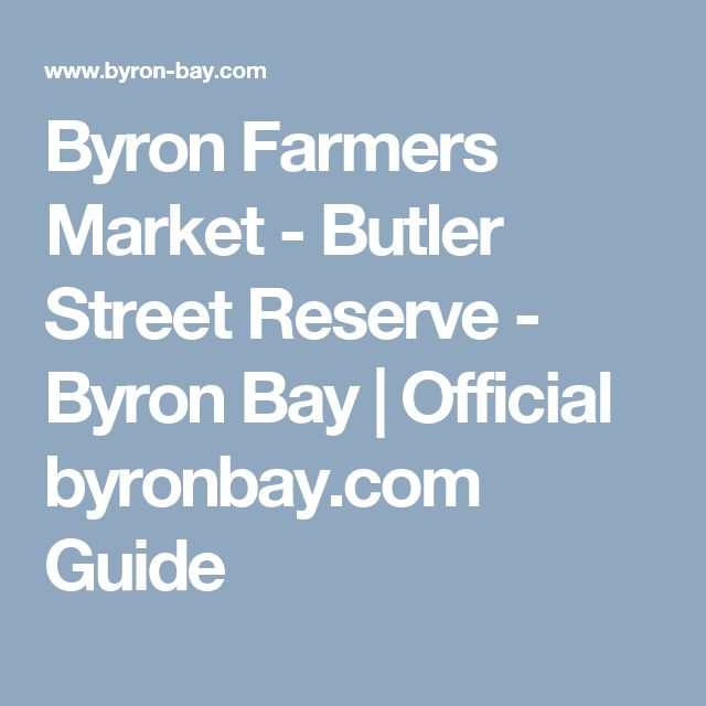 Byron Farmers Market - Butler Street Reserve - Byron Bay | Official byronbay.com Guide