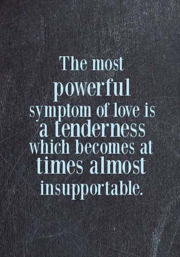 Captivating Quotes About Love The Most Powerful Symptom Of Love Magnificent The Most Powerful Love Quotes
