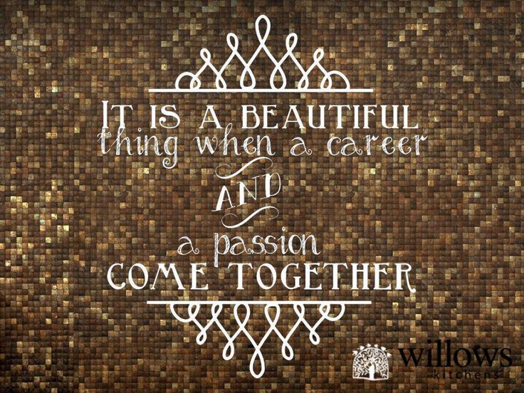 It is a beautiful thing when a career and a passion come together. #SundayMotivation #WillowsKitchens