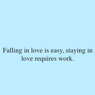 love is work.  are you in?: Falling In Love, Quotes, Truth, To Work, So True, Hard Work, Requires Work