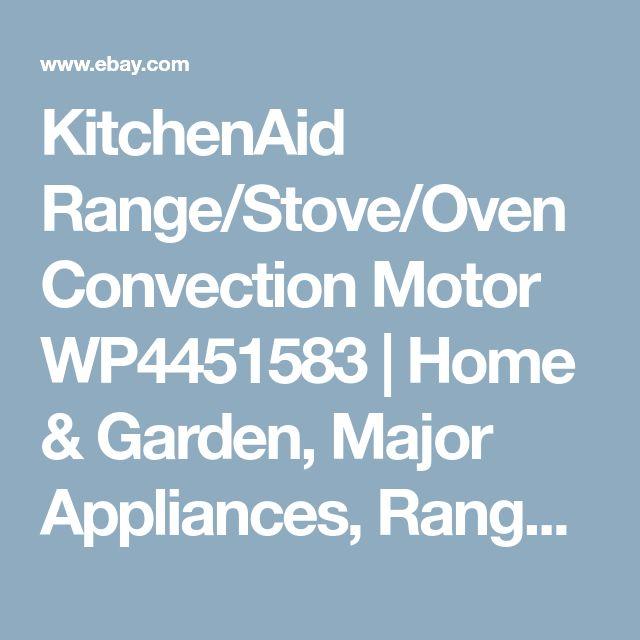 KitchenAid Range/Stove/Oven Convection Motor WP4451583 | Home & Garden, Major Appliances, Ranges & Cooking Appliances | eBay!