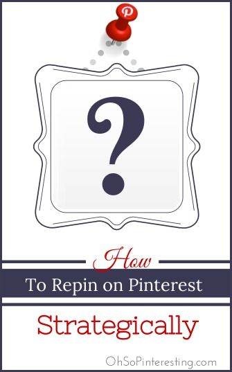 How to Repin on Pinterest Strategically