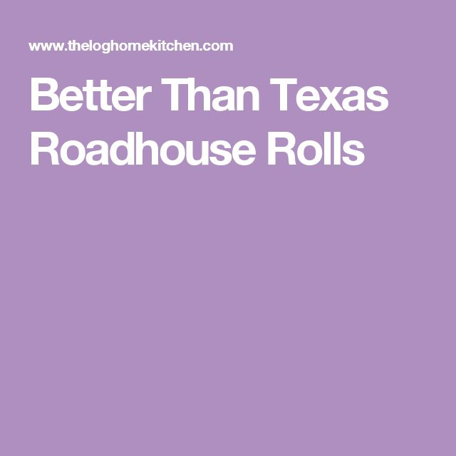 Better Than Texas Roadhouse Rolls