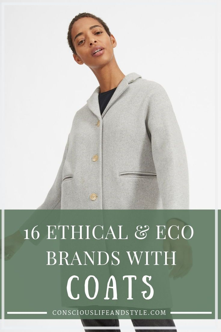 70a29e0244c 16 Ethical and Sustainable Brands With Consciously Made Coats and ...