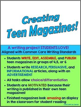Common Core Authentic Writing Project: Creating Teen Magazines - Your students will love creating teen magazines with this authentic writing project that directly aligns with the Common Core Writing Standards! Students eagerly engage in research, persuasive, and informational writing as they write, edit, assemble, and publish their own teen magazines. Clear directions!