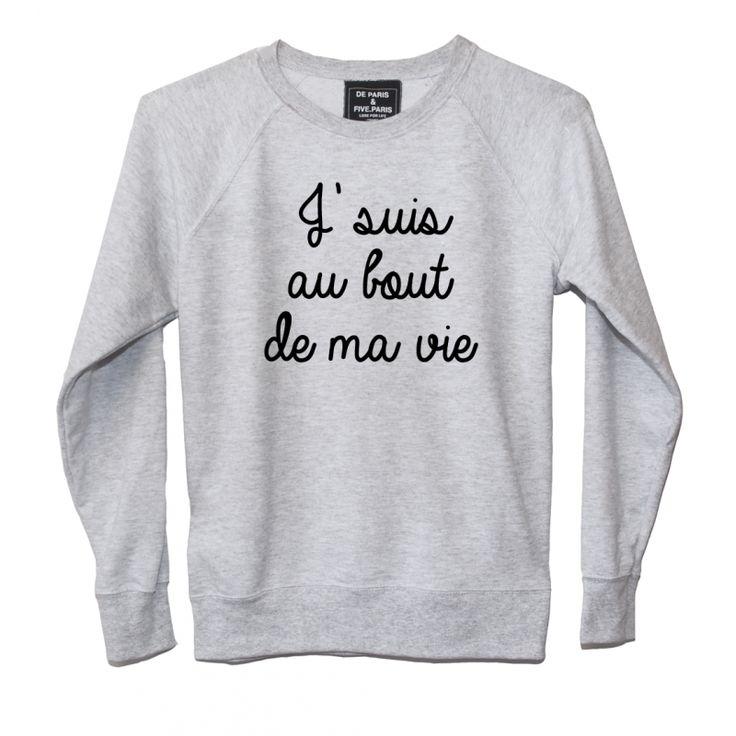 SWEAT FEMME J'SUIS AU BOUT DE MA VIE