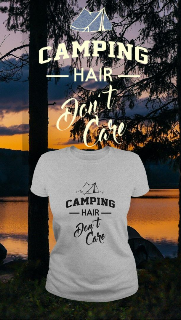 Camping Hair Don't Care Ladies T Shirt. Sizes small to 3x. Different colors available.Camping Hair Dont Care Womens T Shirt - Bait Cast -and- Fish Reels