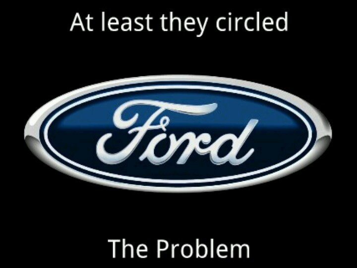 ford at least they circled the problem humor